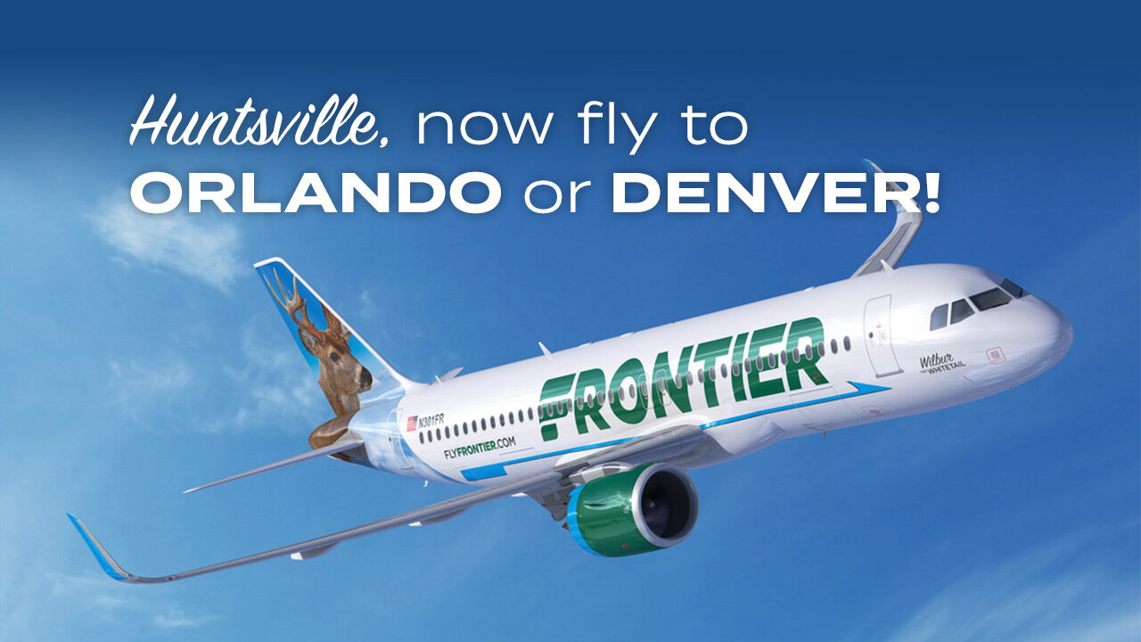 Huntsville, now fly to Orland or Denver via Frontier Airlines