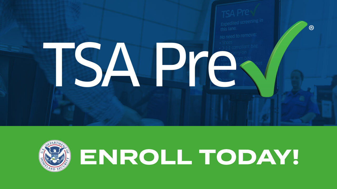 TSA Pre-Check - Enroll Today
